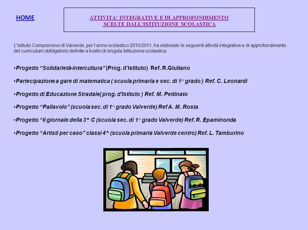LIstituto Comprensivo di Valverde, per lanno scolastico 2010/2011, ha elaborato le seguenti attività integrative e di approfondimento del curriculum o