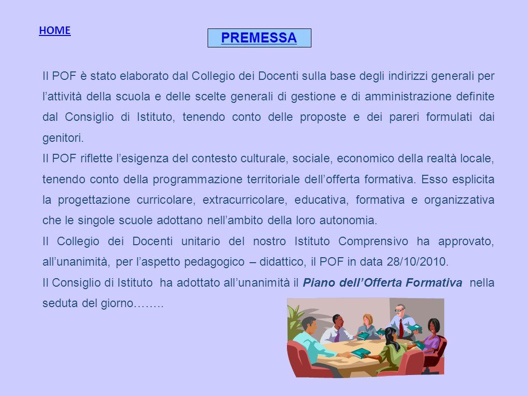 Il POF è stato elaborato dal Collegio dei Docenti sulla base degli indirizzi generali per lattività della scuola e delle scelte generali di gestione e
