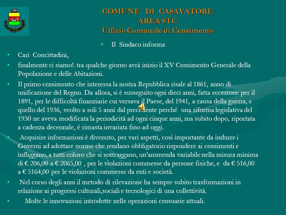 COMUNE DI CASAVATORE AREA STC Ufficio Comunale di Censimento Il Sindaco informa Cari Concittadini, finalmente ci siamo!.