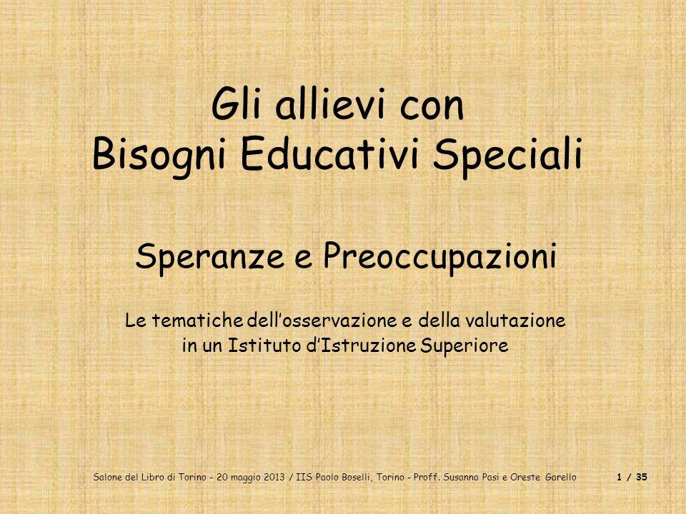 Salone del Libro di Torino - 20 maggio 2013 / IIS Paolo Boselli, Torino - Proff. Susanna Pasi e Oreste Garello1 / 35 Gli allievi con Bisogni Educativi