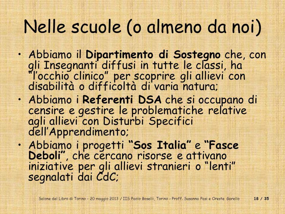 Salone del Libro di Torino - 20 maggio 2013 / IIS Paolo Boselli, Torino - Proff. Susanna Pasi e Oreste Garello18 / 35 Nelle scuole (o almeno da noi) A