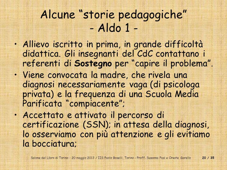 Salone del Libro di Torino - 20 maggio 2013 / IIS Paolo Boselli, Torino - Proff. Susanna Pasi e Oreste Garello20 / 35 Alcune storie pedagogiche - Aldo