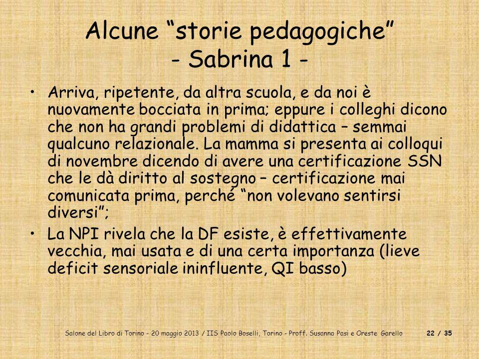 Salone del Libro di Torino - 20 maggio 2013 / IIS Paolo Boselli, Torino - Proff. Susanna Pasi e Oreste Garello22 / 35 Alcune storie pedagogiche - Sabr