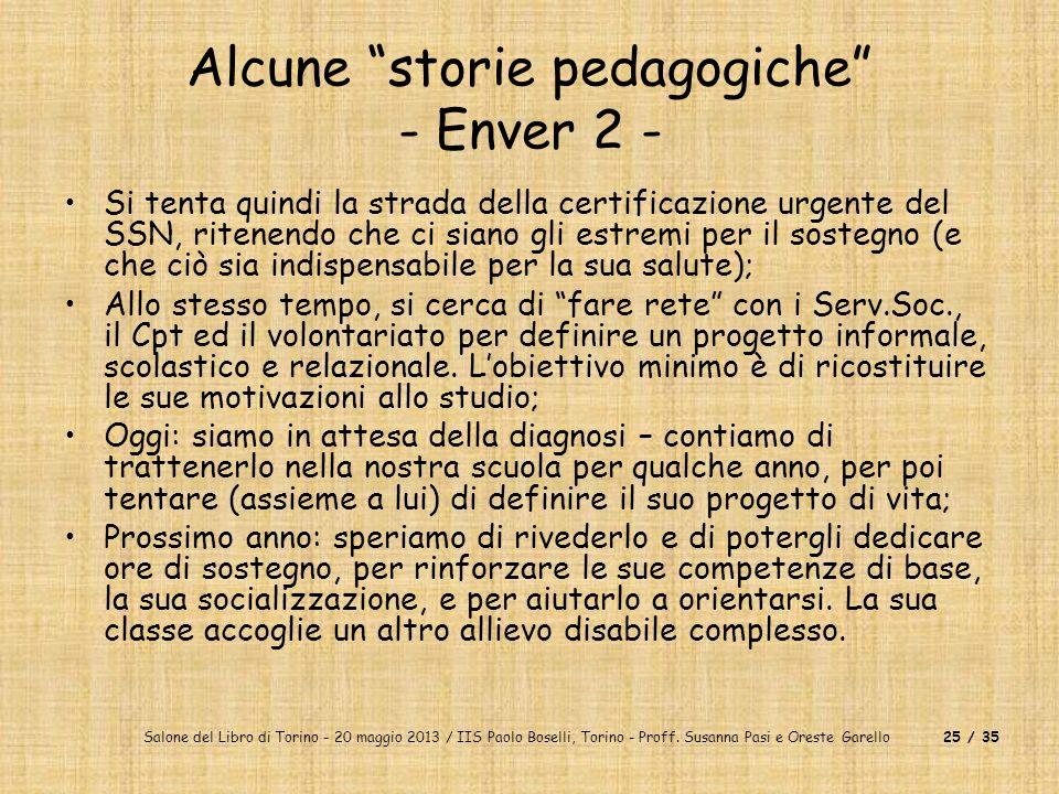 Salone del Libro di Torino - 20 maggio 2013 / IIS Paolo Boselli, Torino - Proff. Susanna Pasi e Oreste Garello25 / 35 Alcune storie pedagogiche - Enve