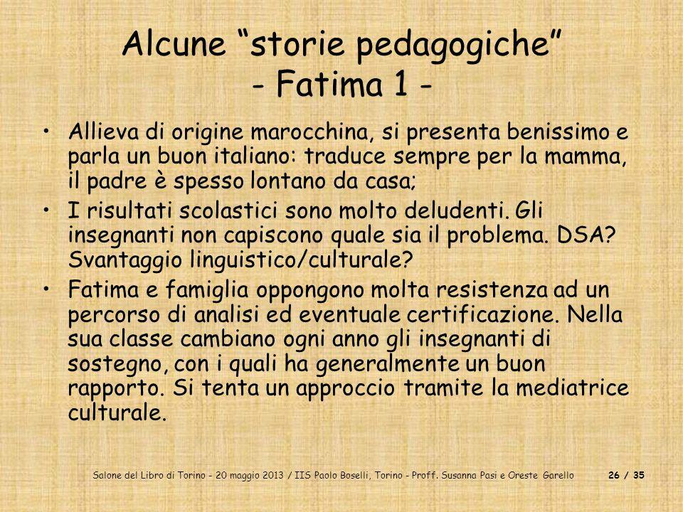 Salone del Libro di Torino - 20 maggio 2013 / IIS Paolo Boselli, Torino - Proff. Susanna Pasi e Oreste Garello26 / 35 Alcune storie pedagogiche - Fati