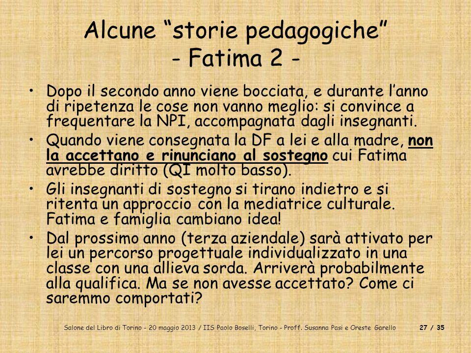 Salone del Libro di Torino - 20 maggio 2013 / IIS Paolo Boselli, Torino - Proff. Susanna Pasi e Oreste Garello27 / 35 Alcune storie pedagogiche - Fati