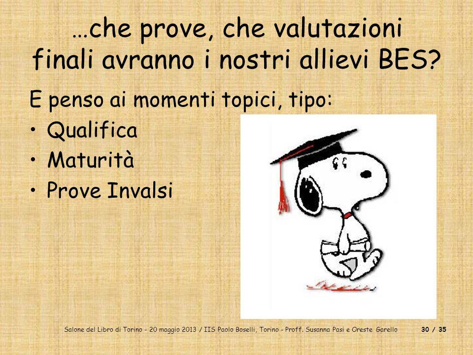 Salone del Libro di Torino - 20 maggio 2013 / IIS Paolo Boselli, Torino - Proff. Susanna Pasi e Oreste Garello30 / 35 …che prove, che valutazioni fina