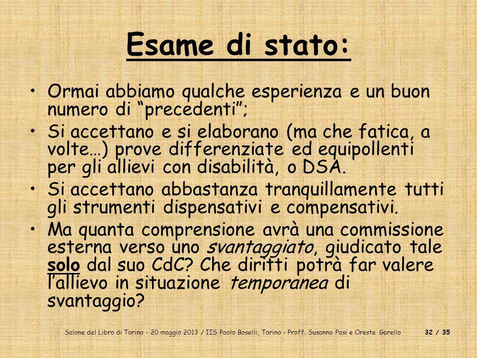 Salone del Libro di Torino - 20 maggio 2013 / IIS Paolo Boselli, Torino - Proff. Susanna Pasi e Oreste Garello32 / 35 Esame di stato: Ormai abbiamo qu