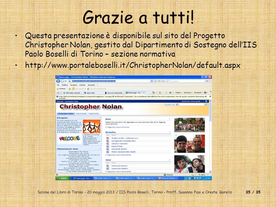 Salone del Libro di Torino - 20 maggio 2013 / IIS Paolo Boselli, Torino - Proff. Susanna Pasi e Oreste Garello35 / 35 Grazie a tutti! Questa presentaz
