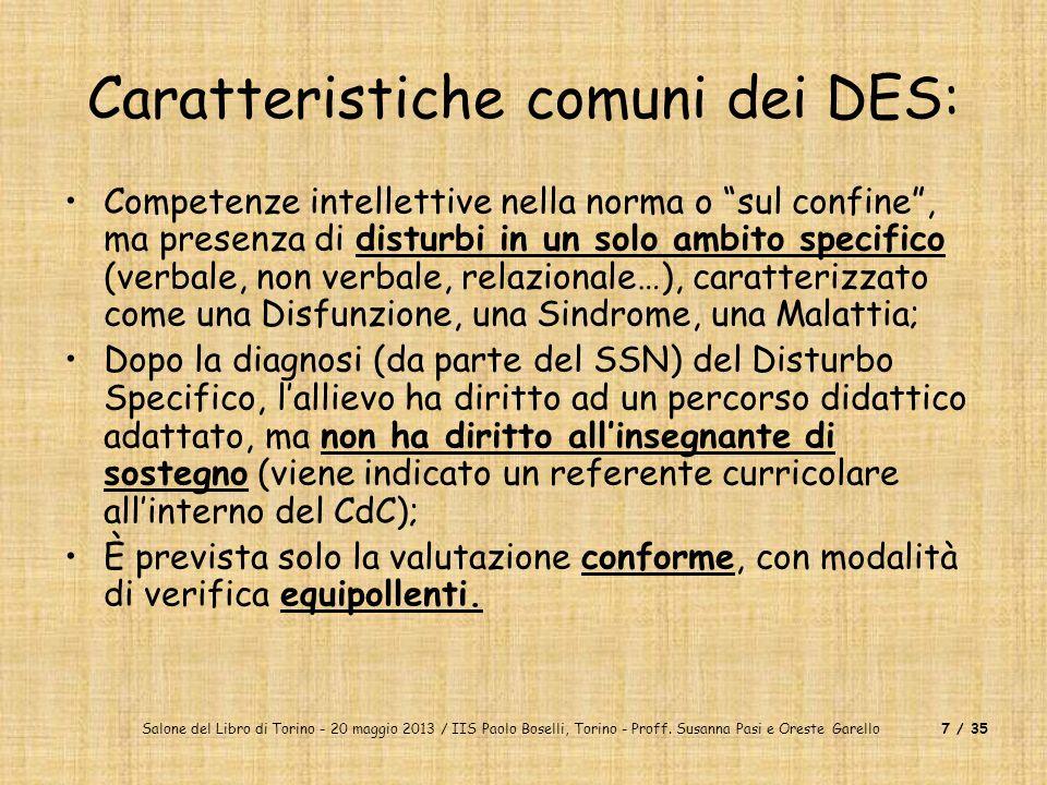 Salone del Libro di Torino - 20 maggio 2013 / IIS Paolo Boselli, Torino - Proff. Susanna Pasi e Oreste Garello7 / 35 Caratteristiche comuni dei DES: C