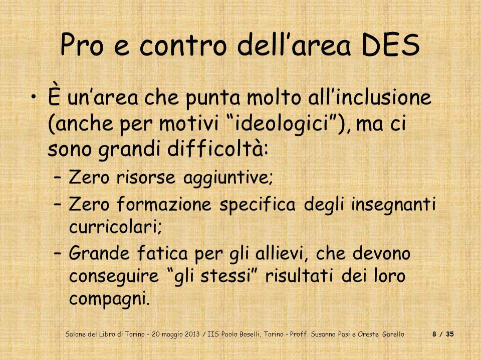 Salone del Libro di Torino - 20 maggio 2013 / IIS Paolo Boselli, Torino - Proff. Susanna Pasi e Oreste Garello8 / 35 Pro e contro dellarea DES È unare