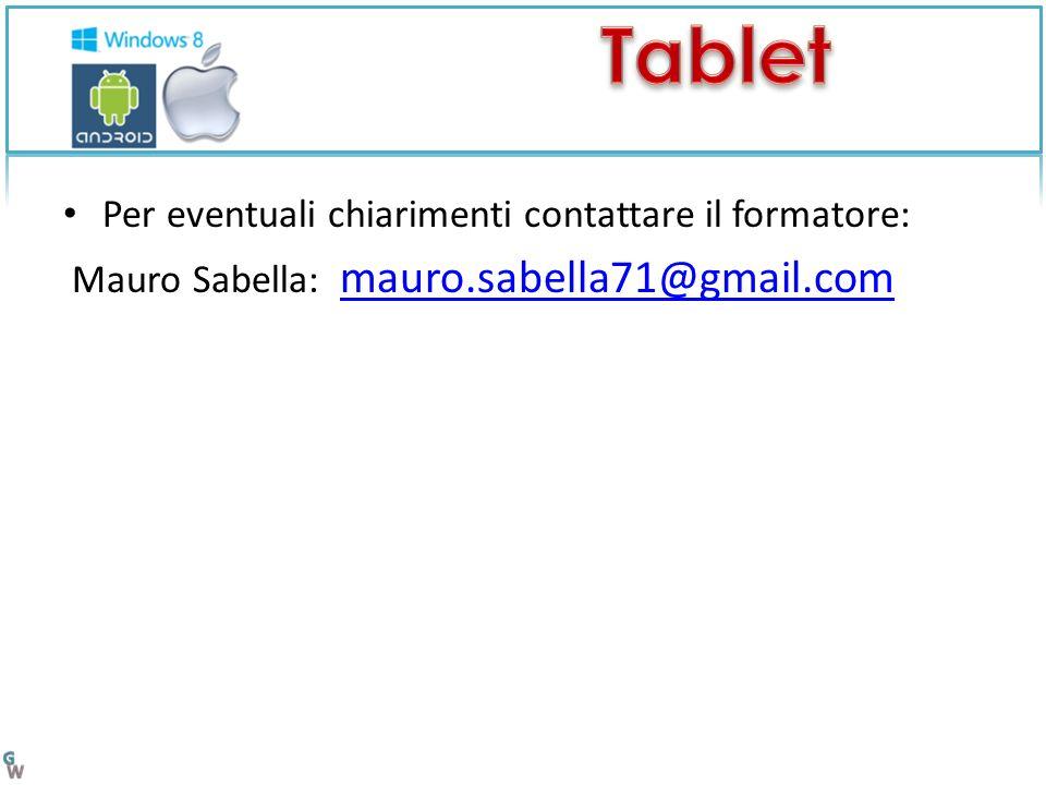 Per eventuali chiarimenti contattare il formatore: Mauro Sabella: mauro.sabella71@gmail.com mauro.sabella71@gmail.com