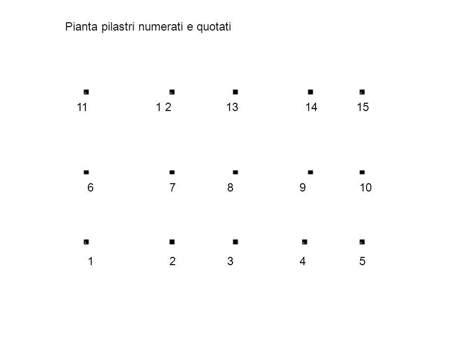 Pianta pilastri numerati e quotati 1 23 4 5 6 78 9 10 11 1 2 13 14 15