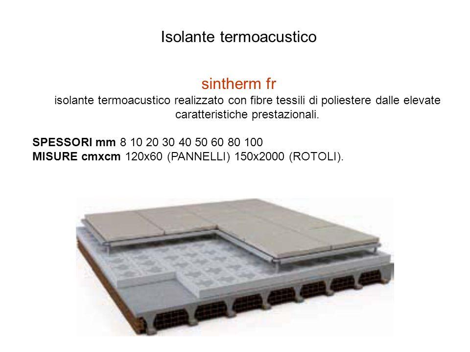 Isolante termoacustico sintherm fr isolante termoacustico realizzato con fibre tessili di poliestere dalle elevate caratteristiche prestazionali.