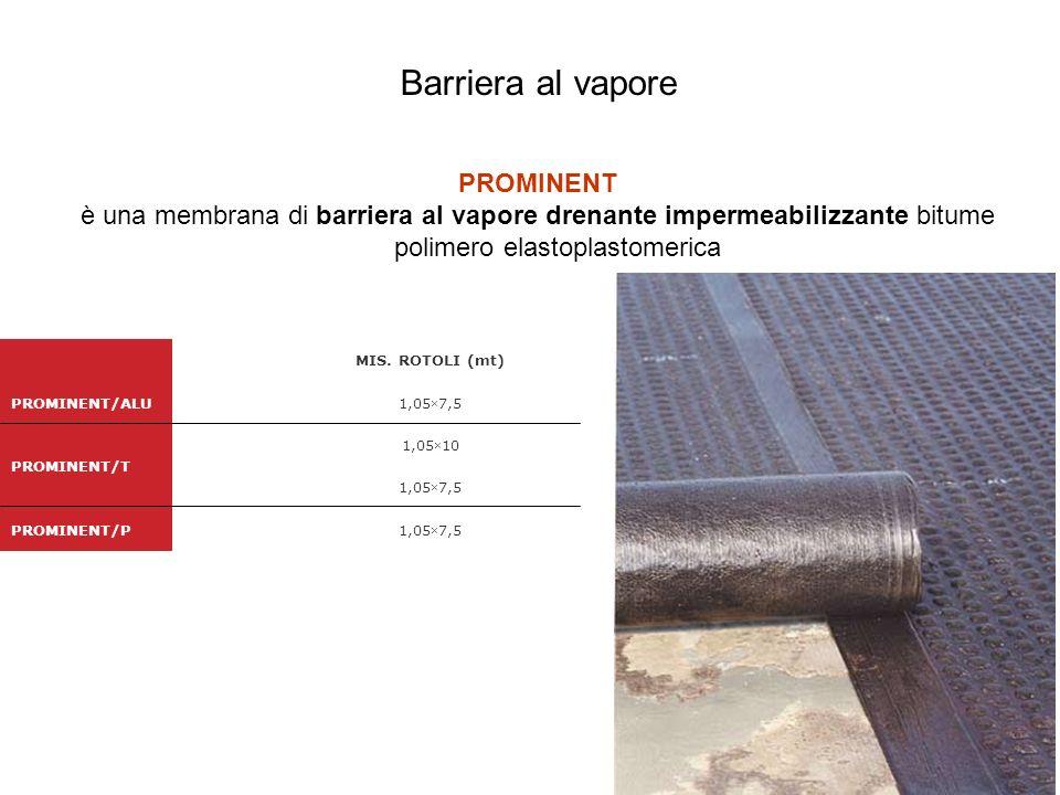 Barriera al vapore PROMINENT è una membrana di barriera al vapore drenante impermeabilizzante bitume polimero elastoplastomerica MIS.