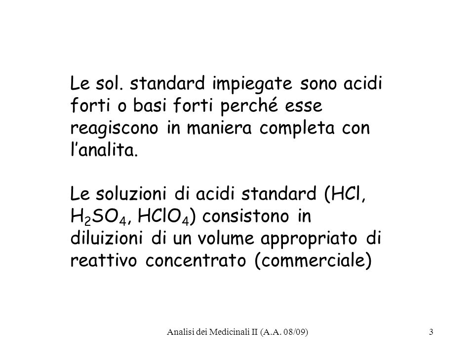 Analisi dei Medicinali II (A.A. 08/09)54 Quantità di saccarina = HCl iniz. – mL NaOH titolaz.