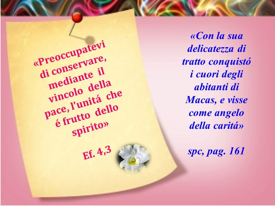 «Suor Maria, per le giovani madri, aveva sempre compassione, amore e caritá» spc, pag. 161 « I n q u e s t o c o n o s c e r a n n o c h e s i e t e m