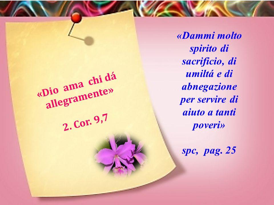 «A chi ti chiede dalle, e a chi ti chiede prestato non rifiutare» Mt. 5,42 «Suor Maria nella sua povertá personale era severissima, tutto per gli altr