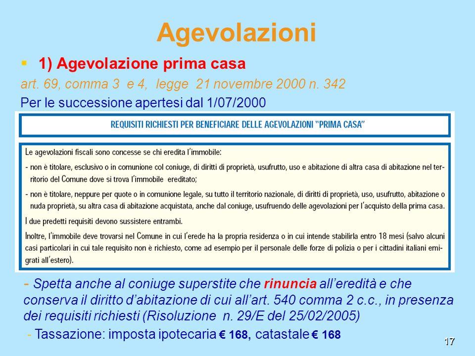 17 Agevolazioni 1) Agevolazione prima casa art. 69, comma 3 e 4, legge 21 novembre 2000 n. 342 Per le successione apertesi dal 1/07/2000 17 - Tassazio
