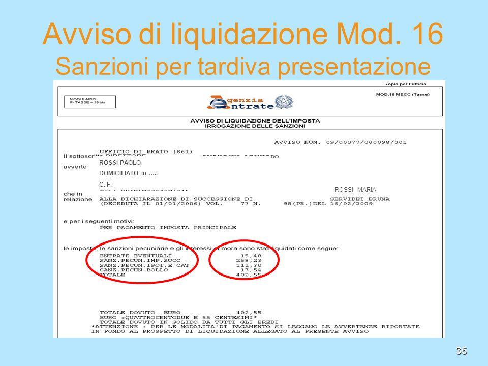 35 Avviso di liquidazione Mod. 16 Sanzioni per tardiva presentazione ROSSI PAOLO DOMICILIATO in ….. C. F. ROSSI MARIA