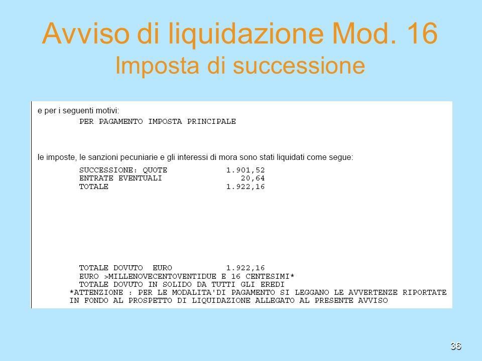 Avviso di liquidazione Mod. 16 Imposta di successione 36