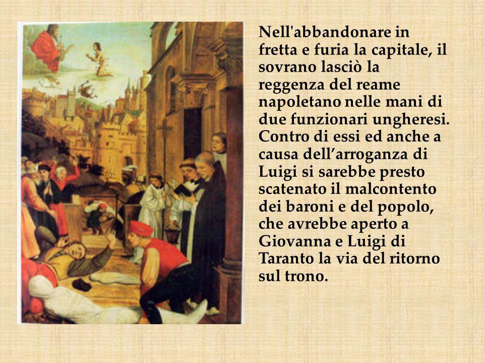 Nell'abbandonare in fretta e furia la capitale, il sovrano lasciò la reggenza del reame napoletano nelle mani di due funzionari ungheresi. Contro di e