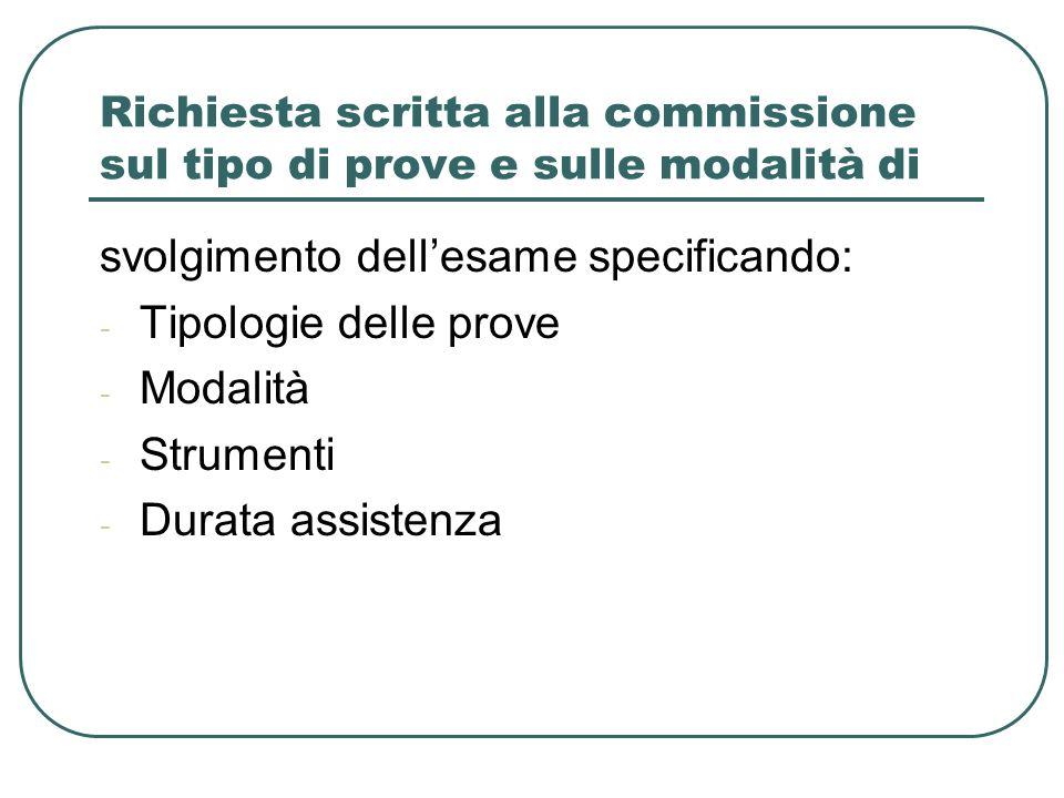 Richiesta scritta alla commissione sul tipo di prove e sulle modalità di svolgimento dellesame specificando: - Tipologie delle prove - Modalità - Stru