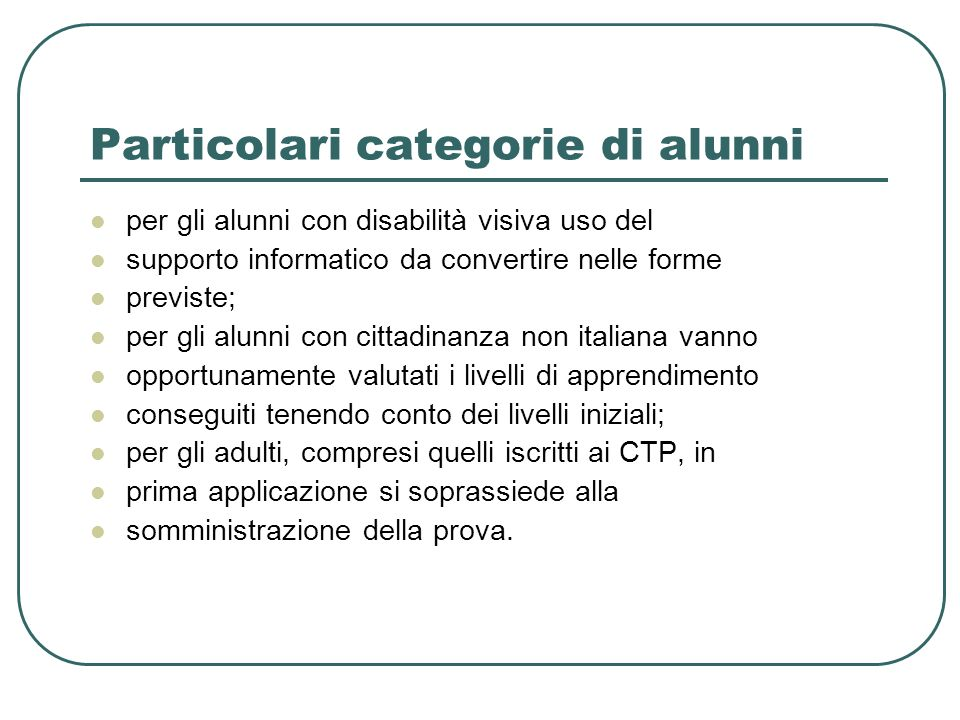 Particolari categorie di alunni per gli alunni con disabilità visiva uso del supporto informatico da convertire nelle forme previste; per gli alunni c