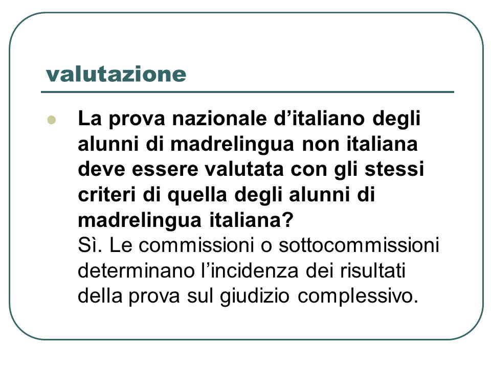 valutazione La prova nazionale ditaliano degli alunni di madrelingua non italiana deve essere valutata con gli stessi criteri di quella degli alunni d