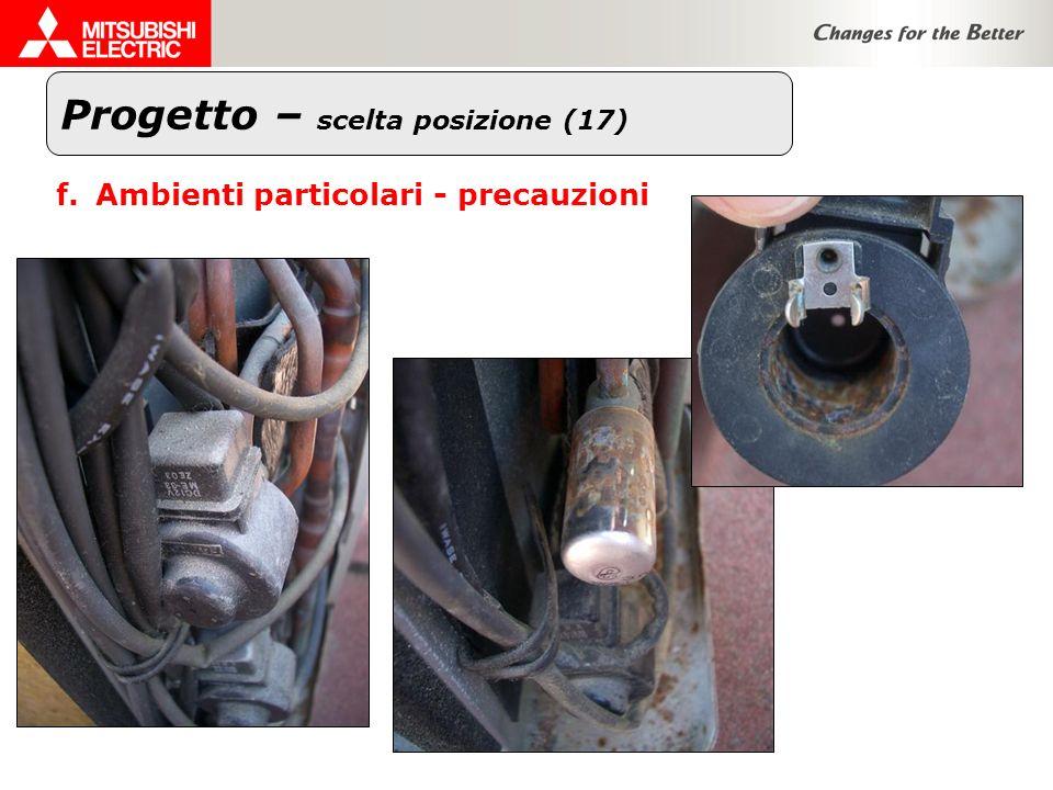 Progetto – scelta posizione (17) f.Ambienti particolari - precauzioni