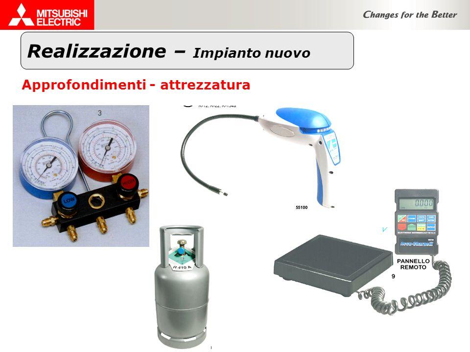 Realizzazione – Impianto nuovo Approfondimenti - attrezzatura