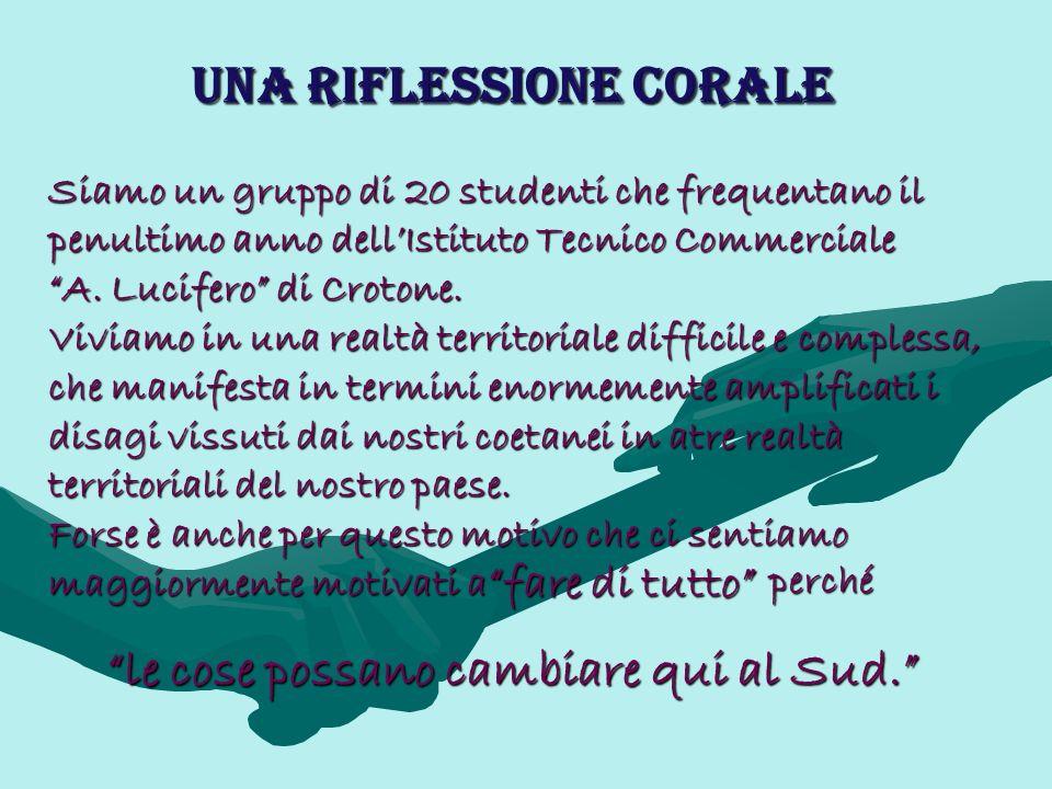 Siamo un gruppo di 20 studenti che frequentano il penultimo anno dellIstituto Tecnico Commerciale A. Lucifero di Crotone. Viviamo in una realtà territ