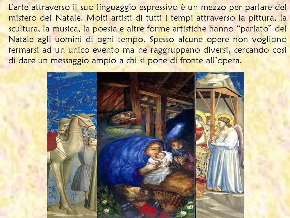 Larte attraverso il suo linguaggio espressivo è un mezzo per parlare del mistero del Natale. Molti artisti di tutti i tempi attraverso la pittura, la