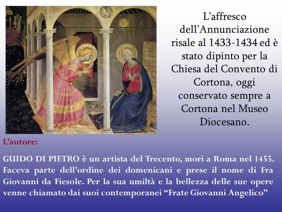 Laffresco dellAnnunciazione risale al 1433-1434 ed è stato dipinto per la Chiesa del Convento di Cortona, oggi conservato sempre a Cortona nel Museo D