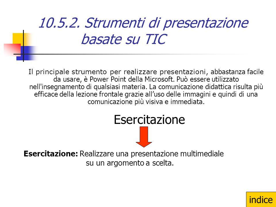 10.5.1. Preparazione di una comunicazione didattica E necessaria una grande attenzione nel preparare una comunicazione didattica. E' quindi fondamenta