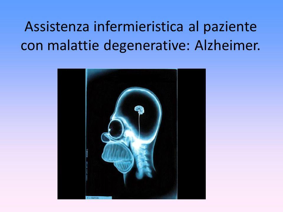 Assistenza infermieristica al paziente con malattie degenerative: Alzheimer.