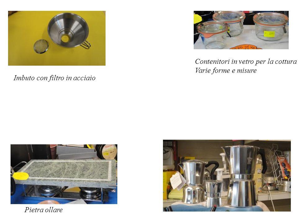 Imbuto con filtro in acciaio Contenitori in vetro per la cottura Varie forme e misure Pietra ollare