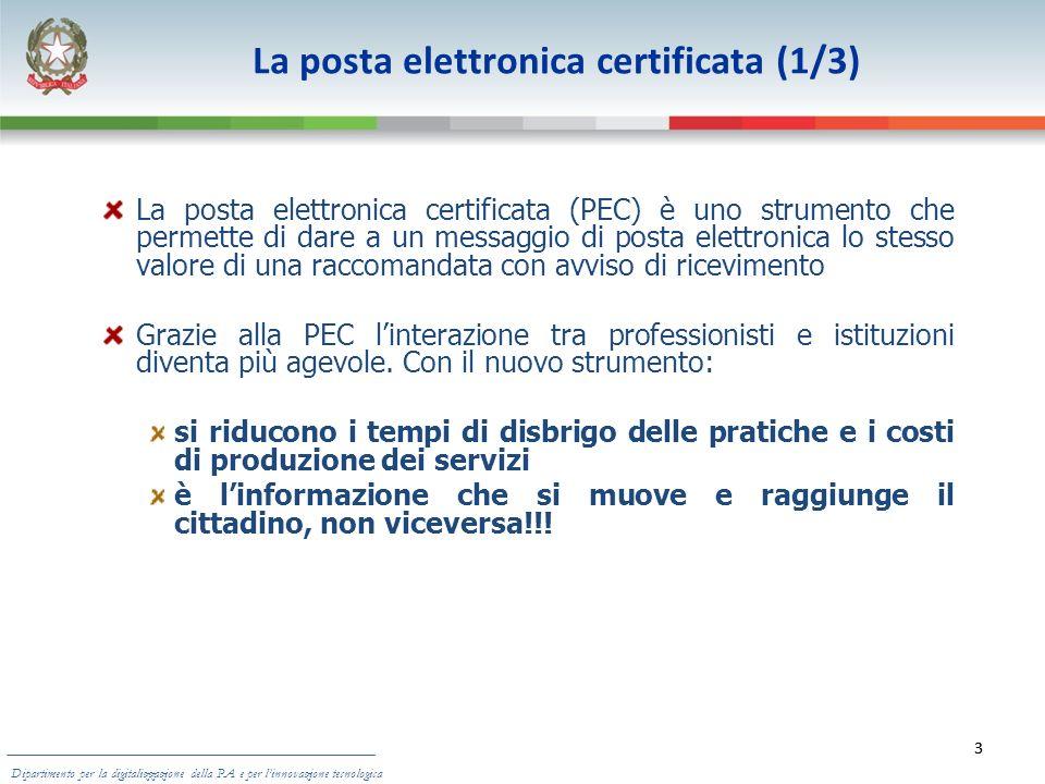 3 La posta elettronica certificata (1/3) La posta elettronica certificata (PEC) è uno strumento che permette di dare a un messaggio di posta elettroni