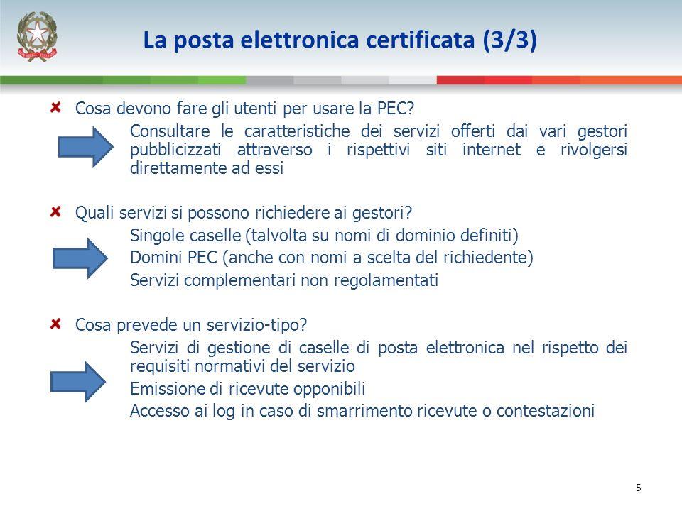 5 Cosa devono fare gli utenti per usare la PEC? Consultare le caratteristiche dei servizi offerti dai vari gestori pubblicizzati attraverso i rispetti