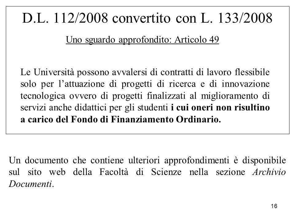 16 D.L. 112/2008 convertito con L. 133/2008 Uno sguardo approfondito: Articolo 49 Le Università possono avvalersi di contratti di lavoro flessibile so