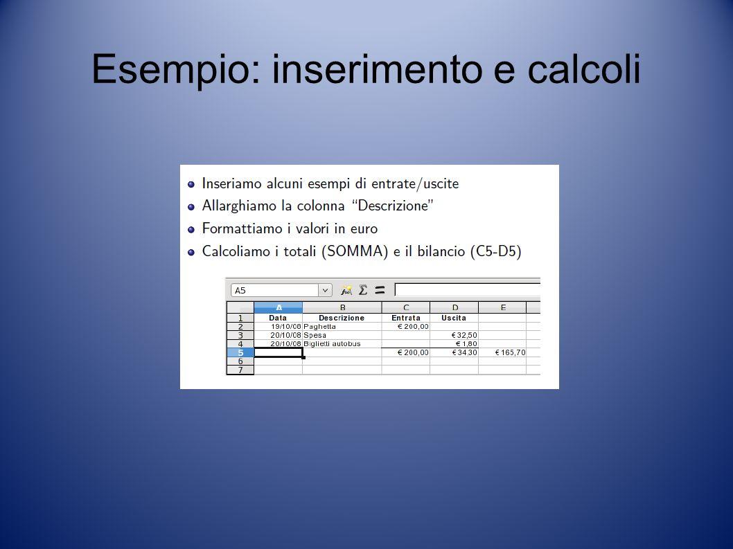 Esempio: inserimento e calcoli