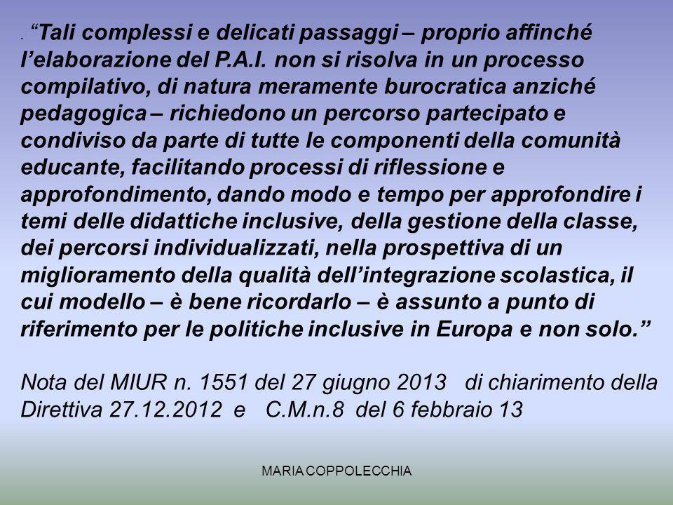 MARIA COPPOLECCHIA.Tali complessi e delicati passaggi – proprio affinché lelaborazione del P.A.I.