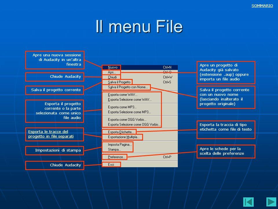 SOMMARIO Il menu File Apre una nuova sessione di Audacity in unaltra finestra Apre un progetto di Audacity già salvato (estensione.aup) oppure importa