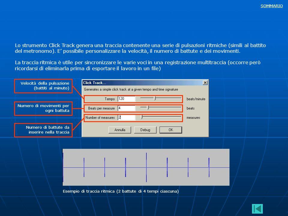 SOMMARIO Lo strumento Click Track genera una traccia contenente una serie di pulsazioni ritmiche (simili al battito del metronomo). E possibile person