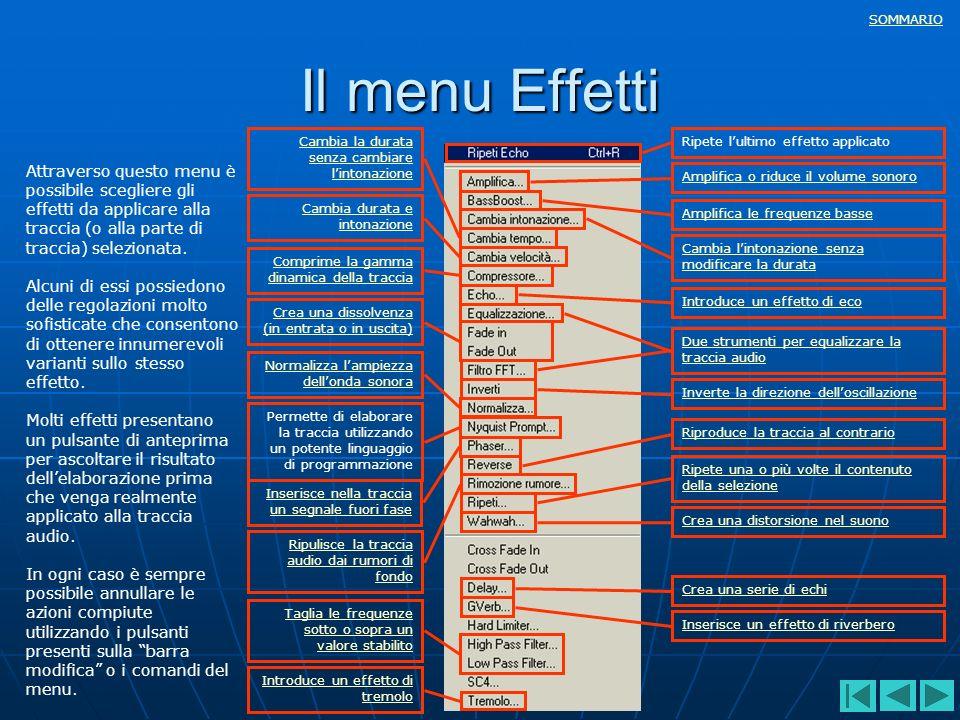 SOMMARIO Il menu Effetti Attraverso questo menu è possibile scegliere gli effetti da applicare alla traccia (o alla parte di traccia) selezionata. Alc