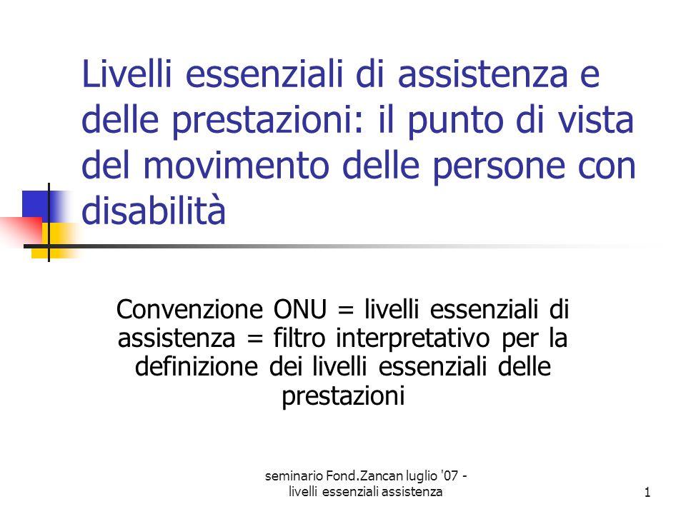 seminario Fond.Zancan luglio '07 - livelli essenziali assistenza1 Livelli essenziali di assistenza e delle prestazioni: il punto di vista del moviment