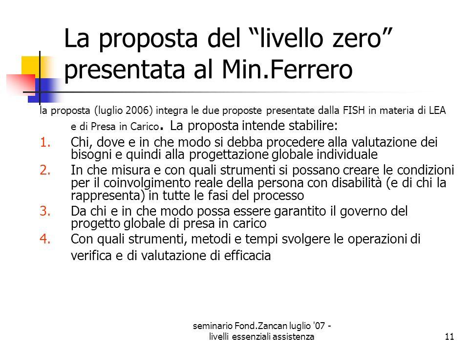seminario Fond.Zancan luglio '07 - livelli essenziali assistenza11 La proposta del livello zero presentata al Min.Ferrero la proposta (luglio 2006) in