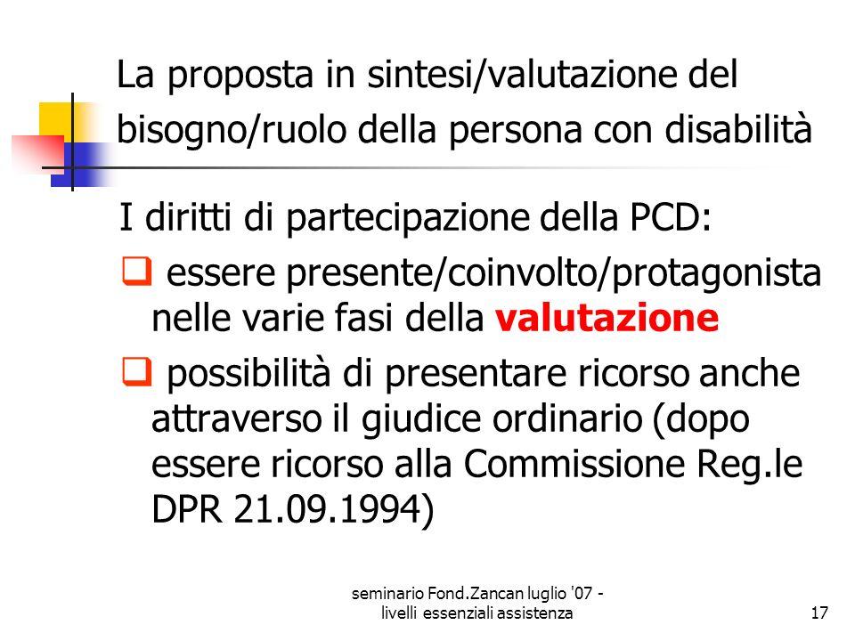seminario Fond.Zancan luglio '07 - livelli essenziali assistenza17 La proposta in sintesi/valutazione del bisogno/ruolo della persona con disabilità I