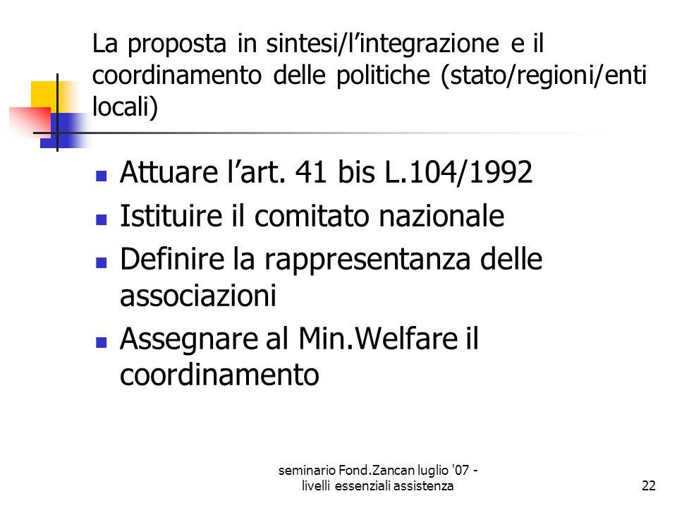 seminario Fond.Zancan luglio '07 - livelli essenziali assistenza22 La proposta in sintesi/lintegrazione e il coordinamento delle politiche (stato/regi