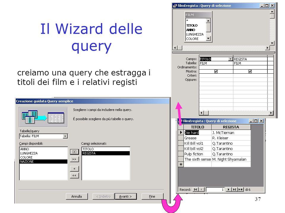37 Il Wizard delle query creiamo una query che estragga i titoli dei film e i relativi registi